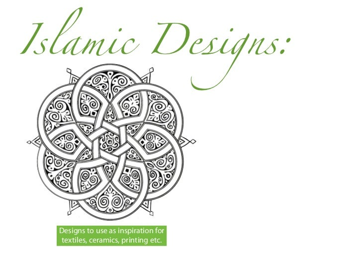 Islamic Designs:  Designs to use as inspiration for  textiles, ceramics, printing etc.