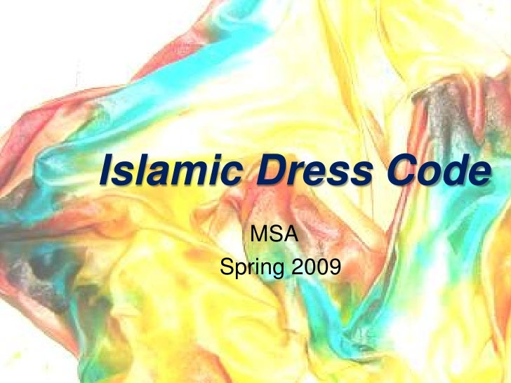 Islamic Dress Code        MSA      Spring 2009