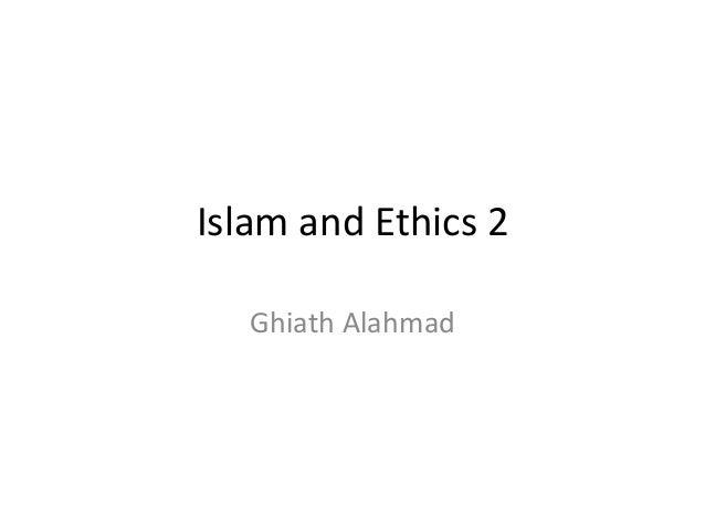 Islam and Ethics 2 Ghiath Alahmad
