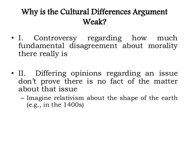 the cultural differences argument for moral From rachels' book the elements of moral rachels argues that the cultural differences argument is lecture 92 cultural ethical relativism rachels.