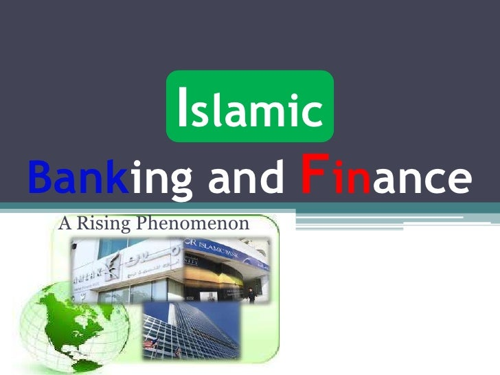 IslamicBanking and Finance A Rising Phenomenon