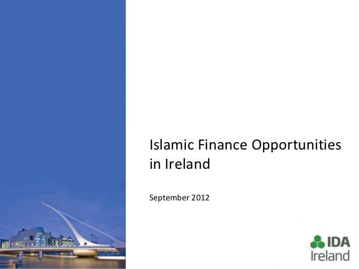 Islamic Finance Opportunitiesin IrelandSeptember 2012
