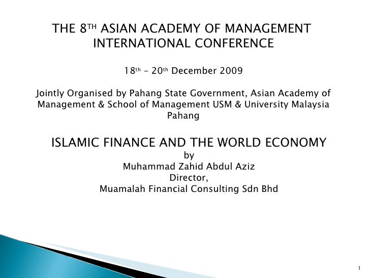 ISLAMIC FINANCE AND THE WORLD ECONOMY by Muhammad Zahid Abdul Aziz Director, Muamalah Financial Consulting Sdn Bhd THE 8 T...