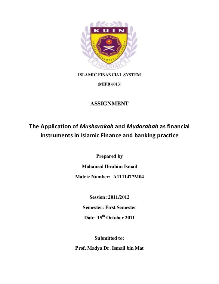 ISLAMIC FINANCIAL SYSTEM                         (MIFB 6013)                      ASSIGNMENTThe Application of Musharakah ...