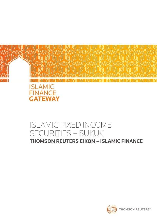 ISLAMIC FINANCE GATEWAY ISLAMIC FIXED INCOME SECURITIES – SUKUK THOMSON REUTERS EIKON – ISLAMIC FINANCE