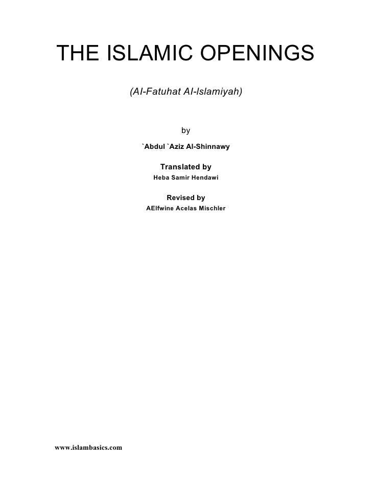 THE ISLAMIC OPENINGS                       (AI-Fatuhat AI-lslamiyah)                                      by              ...
