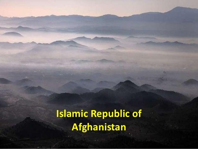 Islamic Republic of    Afghanistan