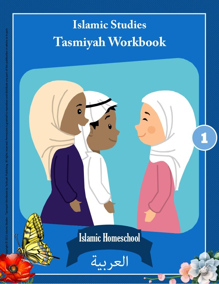 Copyright © 2011 Islamic Studies ‐ Tasmiyah Workbook by Tarbiyah Publishing. All rights reserved. Permission is granted to...