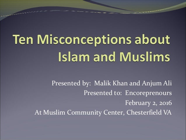 misconceptions of muslims religion theology religion essay For some, a religion's theological beliefs and rituals of worship are central to their   maham, age 19, explains how her muslim faith and practice has changed as.