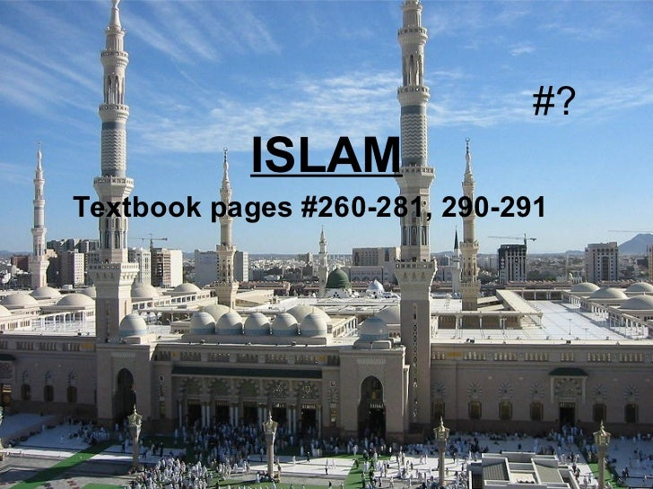 #? ISLAM Textbook pages #260-281, 290-291