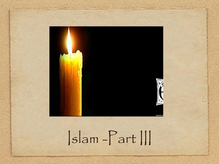 Islam -Part III