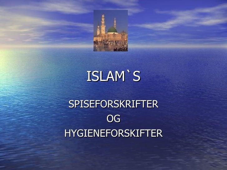 ISLAM`S SPISEFORSKRIFTER OG HYGIENEFORSKIFTER
