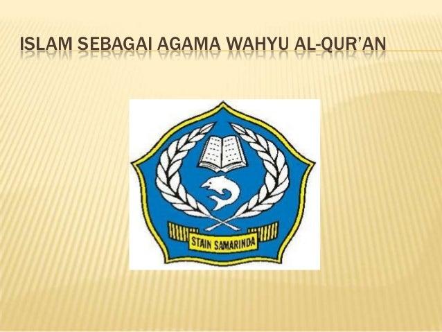 ISLAM SEBAGAI AGAMA WAHYU AL-QUR'AN