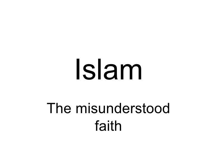 Islam The Misunderstood Faith