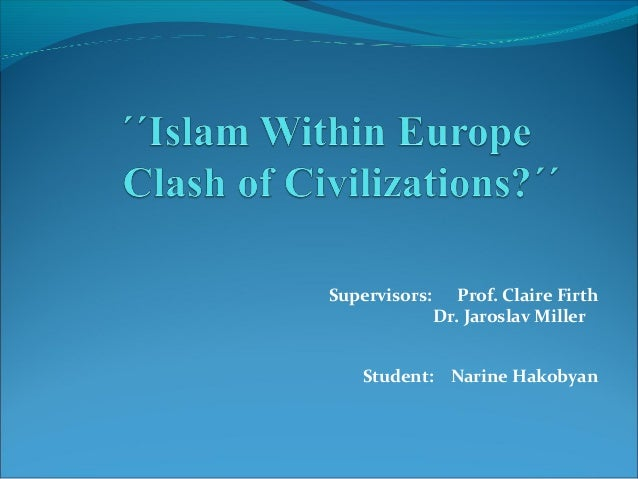 Islam within europe, clash of civilizations