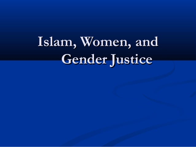 Islam, Women, and    Gender Justice