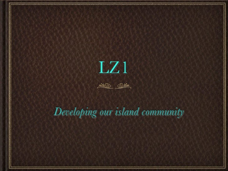 LZ1Developing our island community