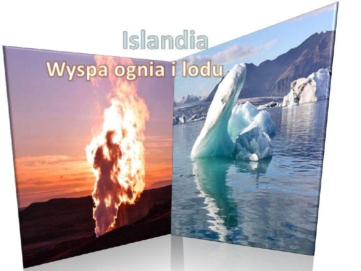 Islandia<br />Wyspa ognia i lodu<br />