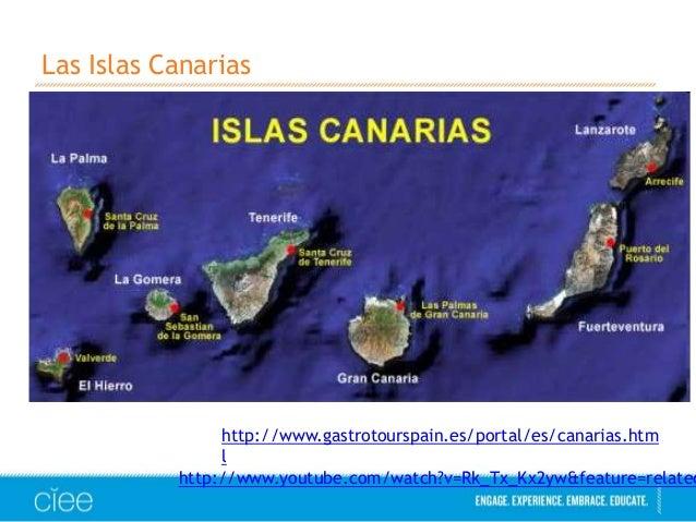 Las Islas Canarias  http://www.gastrotourspain.es/portal/es/canarias.htm l http://www.youtube.com/watch?v=Rk_Tx_Kx2yw&feat...