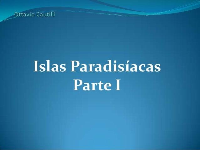 Islas Paradisíacas Parte I