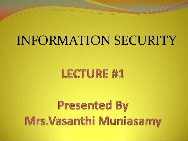Information Security Lecture #1 ppt