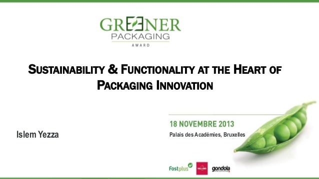 SUSTAINABILITY & FUNCTIONALITY AT THE HEART OF PACKAGING INNOVATION  Islem Yezza  Palais des Académies, Bruxelles