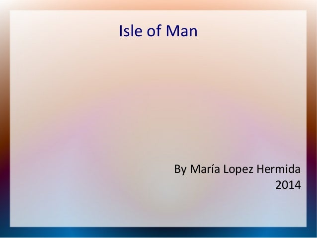 Isle of Man  By María Lopez Hermida 2014