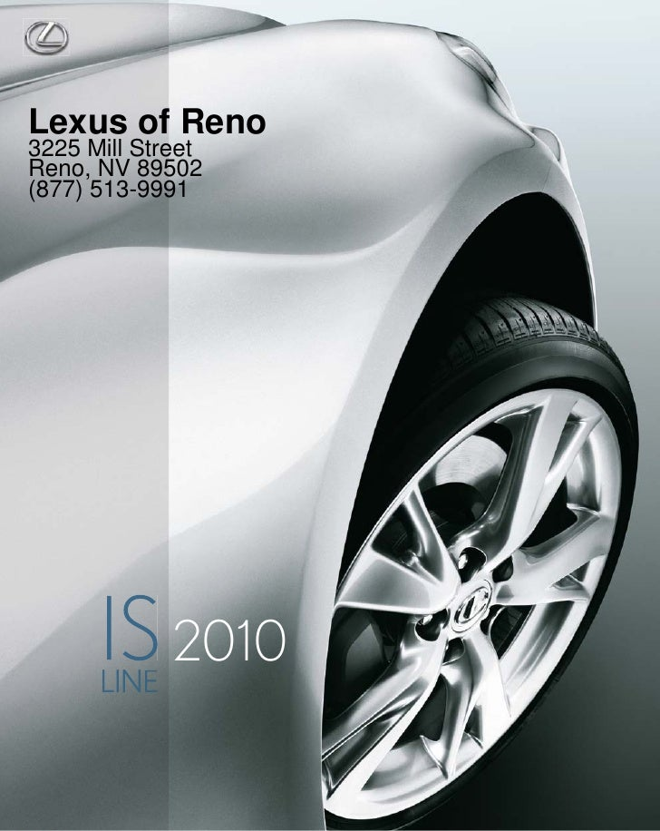 Lexus of Reno 3225 Mill Street Reno, NV 89502 (877) 513-9991                  2010       LINE          E