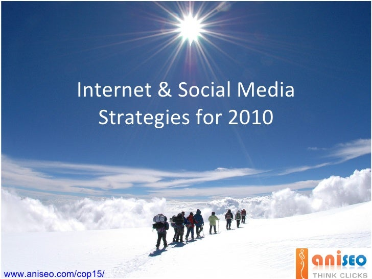 Internet & Social Media  Strategies  for 2010 www.aniseo.com/cop15/