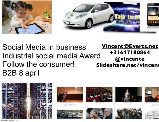 Social Media in business      Vincent@Everts.net                                  +31647180864 Industrial social media Awa...