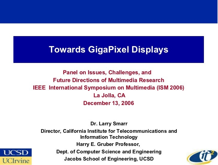 Towards GigaPixel Displays Panel on Issues, Challenges, and  Future Directions of Multimedia Research IEEE  International ...