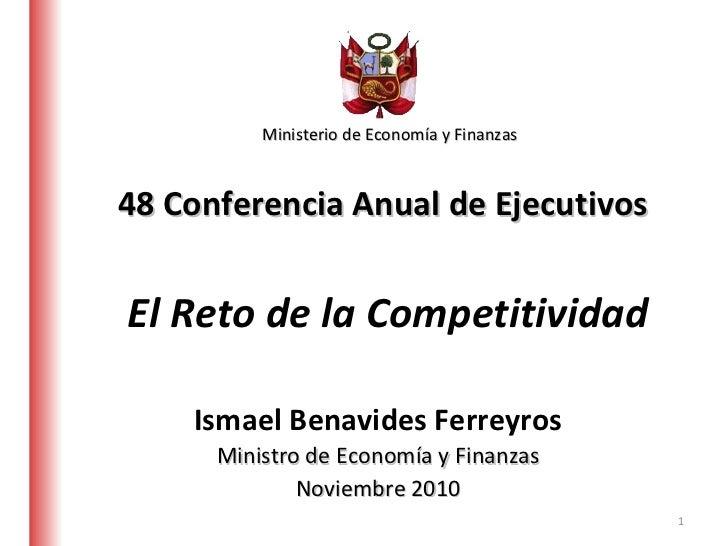 48 Conferencia Anual de Ejecutivos   Ministerio de Economía y Finanzas Ismael Benavides Ferreyros Ministro de Economía y F...