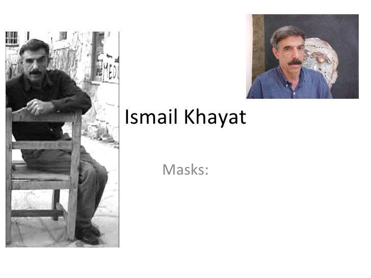 Ismael Khayat Masks.