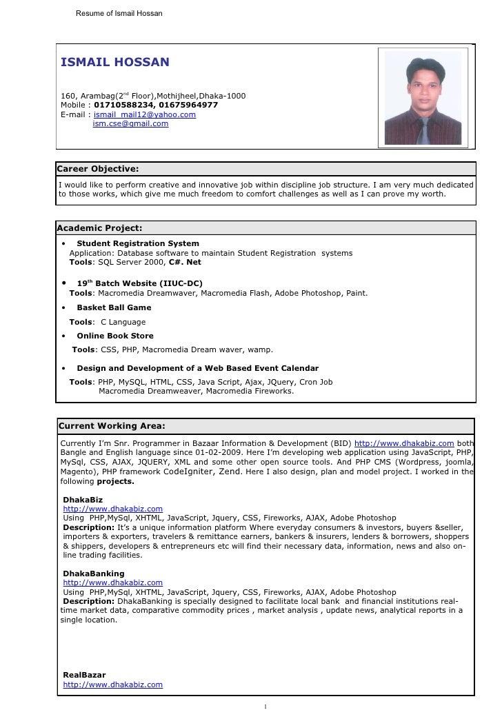 Resume of Ismail HossanISMAIL HOSSAN160, Arambag(2nd Floor),Mothijheel,Dhaka-1000Mobile : 01710588234, 01675964977E-mail :...