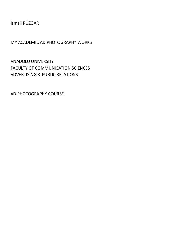 İsmail RÜZGARMY ACADEMIC AD PHOTOGRAPHY WORKSANADOLU UNIVERSITYFACULTY OF COMMUNICATION SCIENCESADVERTISING & PUBLIC RELAT...