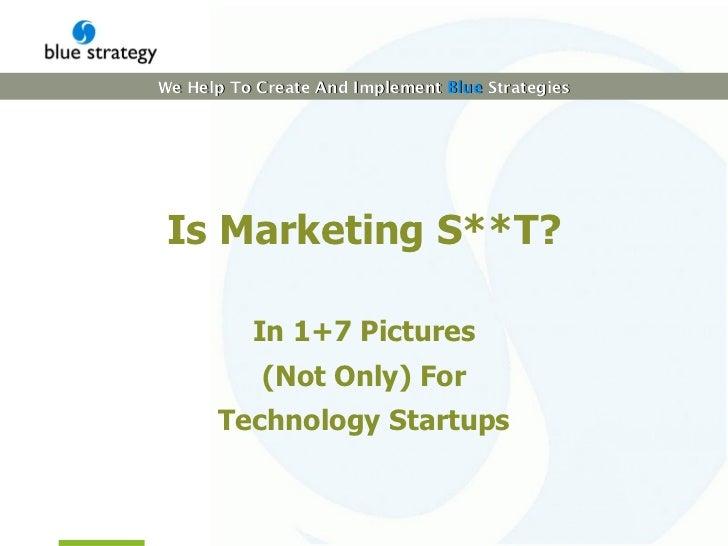 Is Marketing S**T?