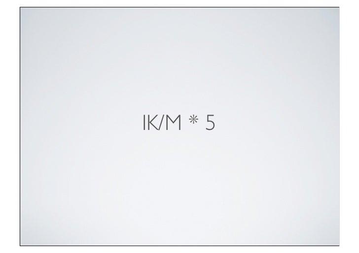 IK/M * 5
