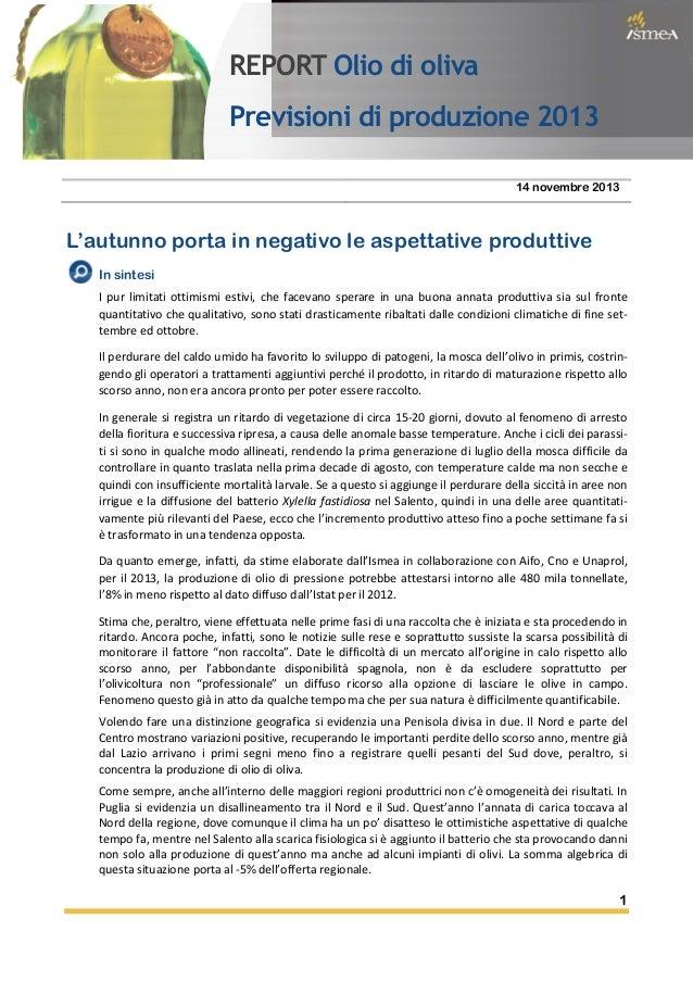 REPORT Olio di oliva Previsioni di produzione 2013 14 novembre 2013  L'autunno porta in negativo le aspettative produttive...