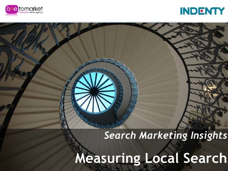 Measuring Local Search - Search Marketing Insights 2010 Indenty