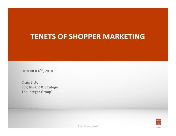 1               TENETS  OF  SHOPPER  MARKETING      OCTOBER  6TH,  2010    Craig  Elston   SVP,  Ins...