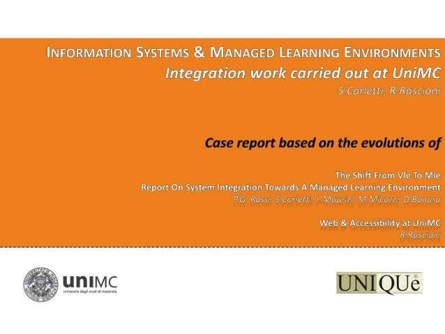 Information Systems & Managed Learning Environments - Integration work carried out at UniMC