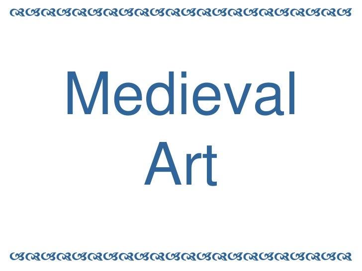 <br />Medieval Art<br /><br />