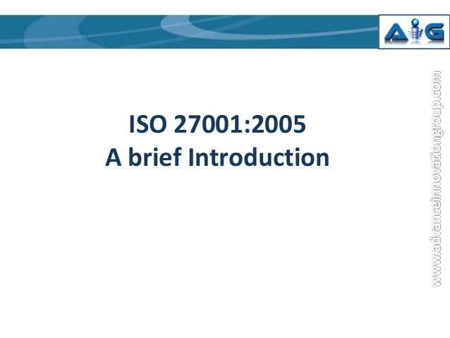 ISO 27001:2005 A brief Introduction