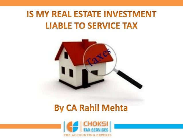 Is my Real Estate Investment Liable to Service Tax
