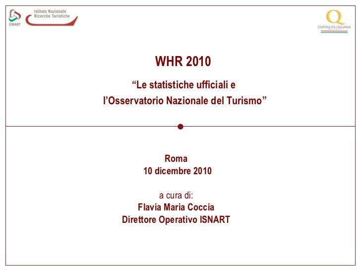 """WHR 2010                                   """"Le statistiche ufficiali e                             l'Osservatorio Nazional..."""