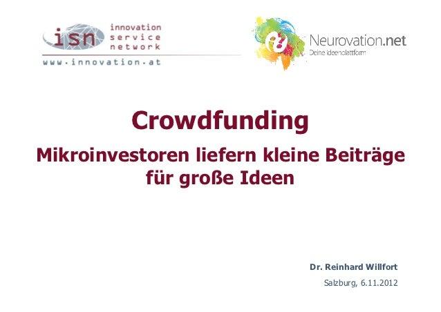 CrowdfundingMikroinvestoren liefern kleine Beiträge           für große Ideen                            Dr. Reinhard Will...
