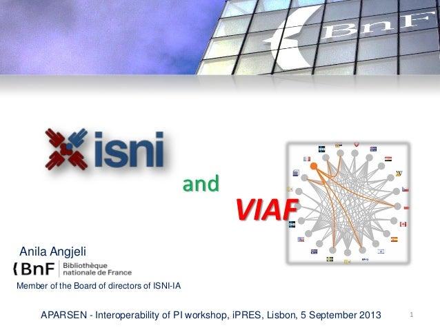 Anila Angjeli 1APARSEN - Interoperability of PI workshop, iPRES, Lisbon, 5 September 2013 VIAF and Member of the Board of ...