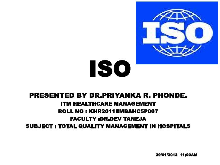 ISOPRESENTED BY DR.PRIYANKA R. PHONDE.           ITM HEALTHCARE MANAGEMENT          ROLL NO : KHR2011EMBAHC5P007          ...