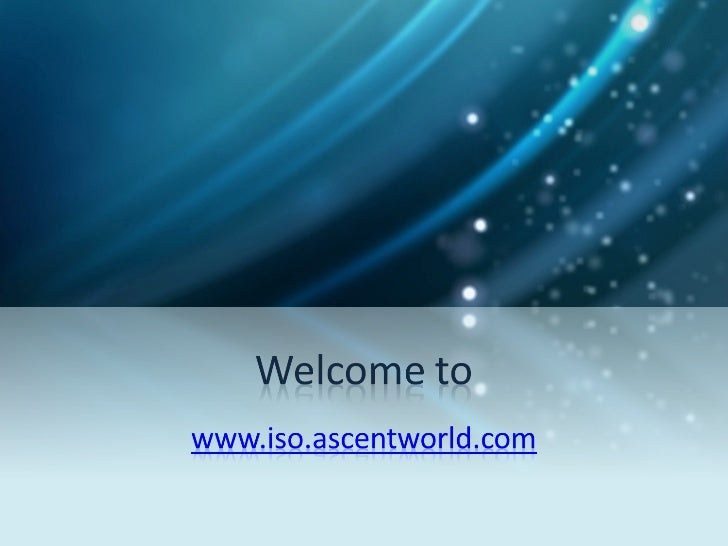 Welcome to Ascent World    Leading ISO Certification Consultants•    Specialized in ISO Consultancy,•    ISO Documentation...