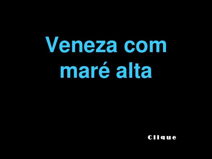 Veneza com maré alta        Clique